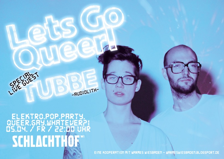 Let\'s Go Queer am 5.4. mit TUBBE